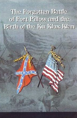 被遗忘的枕头堡之战和3K党的诞生 Forgotten Battle of Fort Pillow and the Birth of the Ku Klux Klan (2000)