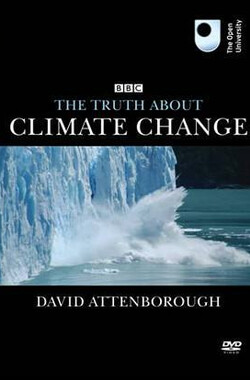 BBC 气候变化的真相 BBC The Truth About Climate Change (2006)