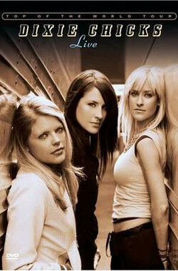 Dixie Chicks: Top of the World (2003)
