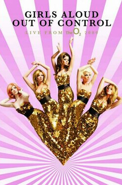 Girls Aloud伦敦演唱会 Girls Aloud: Out of Control Live from the O2 (2009)