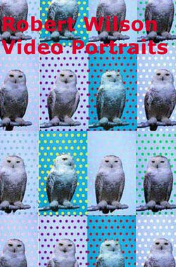 Robert Wilson: Video Portraits (2008)