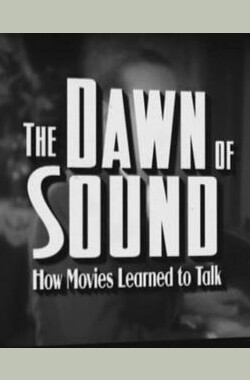 The Dawn of Sound: How Movies Learned to Talk (2007)