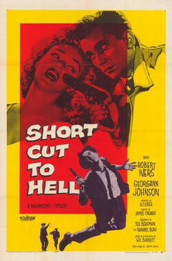 地狱捷径 Short Cut to Hell (1957)