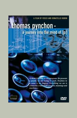 Thomas Pynchon: A Journey Into the Mind of P. (2002)