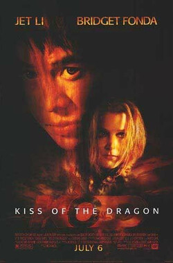 龙之吻 Kiss of the Dragon (2001)
