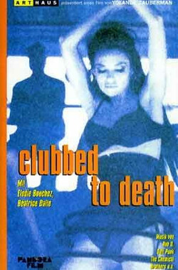走向堕落 Clubbed to Death (1996)