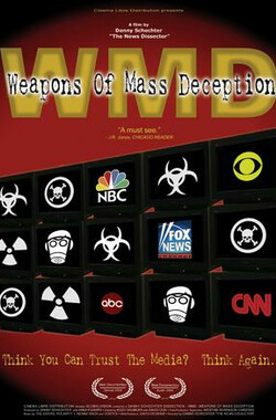 大规模欺骗性武器 WMD: Weapons of Mass Deception (2004)