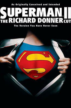 超人2:理查德·唐纳剪辑版 Superman II: The Richard Donner Cut (2006)
