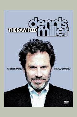 Dennis Miller: The Raw Feed (2003)