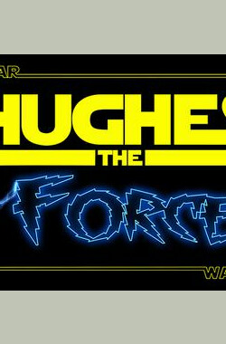 Hughes the Force (2011)