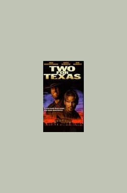 赤胆悍将 Two for Texas (TV) (1998)