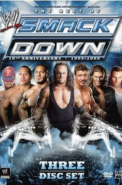 WWE Smackdown十周年精华集 WWE: The Best of Smackdown - 10th Anniversary 1999-2009 (2009)
