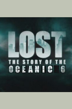Lost: The Story of the Oceanic 6 (2009)