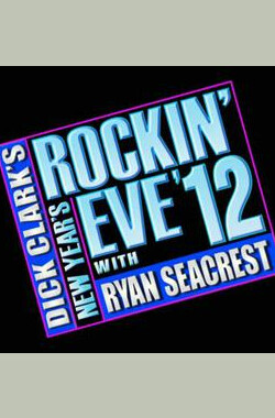Dick Clark's New Year's Rockin' Eve with Ryan Seacrest 2012 (2011)