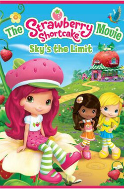 草莓女孩:天之际 The Strawberry Shortcake Movie: Sky's the Limit