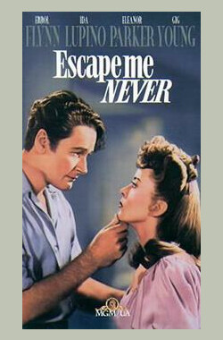 Escape Me Never (1947)