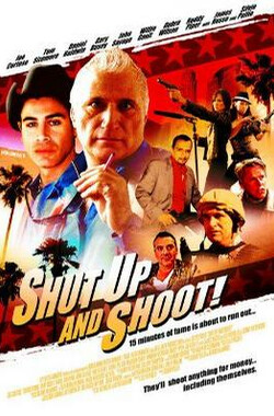 Shut Up and Shoot! (2006)