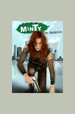 Minty the Assassin (2008)