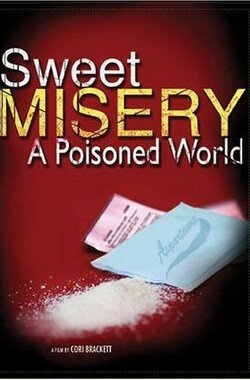 甜蜜的悲惨--有毒的世界 Sweet Misery: A Poisoned World