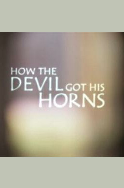 魔鬼传说:角的来源 How the Devil Got His Horns A Diabolical Tale (2012)