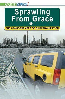城市變奏曲:無限郊區化的後果 Sprawling from Grace: The Consequences of Suburbanization (2010)