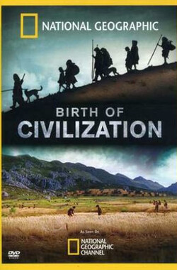 National Geographic: Birth of Civilization