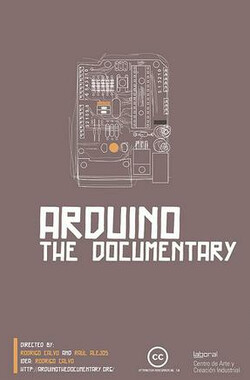 Arduino: The Documentary 2010 (2011)