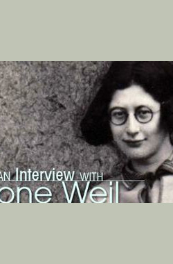 与西蒙娜·微依对话 An Encounter with Simone Weil (2009)