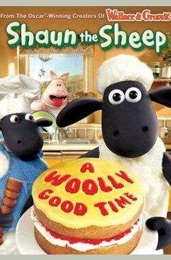 小羊肖恩:美好时光 Shaun The Sheep: A Woolly Good Time (2010)