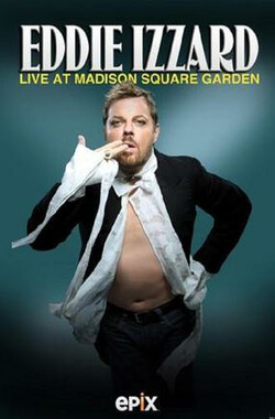 Eddie Izzard: Live at Madison Square Garden (2011)