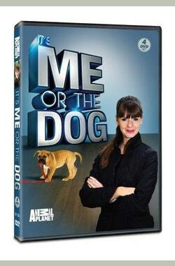 教你如何调教你的狗 第五季 It's Me Or The Dog Season 5
