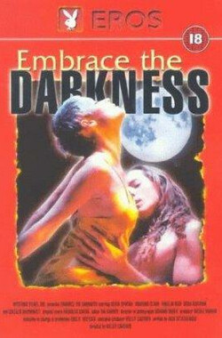 拥抱黑暗 Embrace the Darkness (1999)