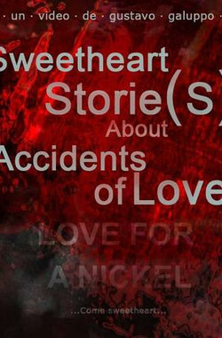 Sweetheart: Storie(s) About Accidents Of Love (2006)