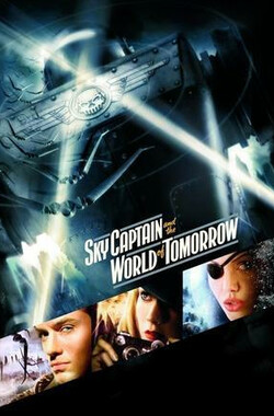 天空上尉与明日世界 Sky Captain and the World of Tomorrow (2004)