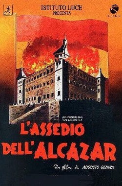 阿尔卡扎尔之围 Assedio dell'Alcazar, L' (1941)
