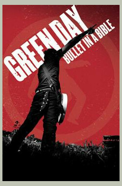 Green Day:圣经上的子弹演唱会 Green Day: Bullet in a Bible (2005)