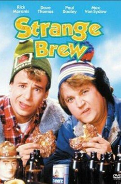 神奇酒酿 The Adventures of Bob & Doug McKenzie: Strange Brew (1983)