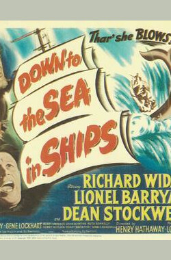 海上男儿 Down to the Sea in Ships (1949)