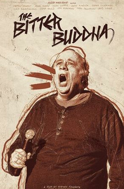 The Bitter Buddha (2012)