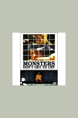 Monsters Don't Get To Cry (2007)