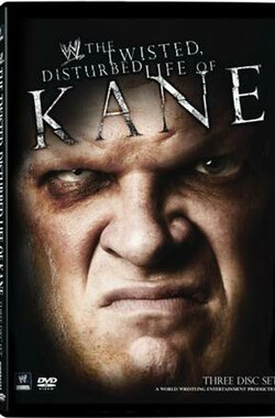 凯恩:扭曲而失常的人生 WWE: The Twisted, Disturbed Life of Kane (2008)