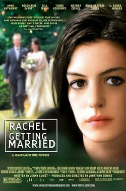 蕾切尔的婚礼 Rachel Getting Married (2008)