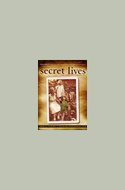 Secret Lives: Hidden Children and Their Rescuers During WWII (2002) (2003)