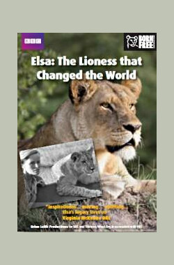 爱尔莎:改变世界的母狮 Elsa: The Lioness That Changed the world (2011)