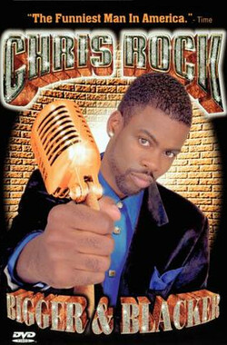 克里斯脱口秀之更大更嘿 Chris Rock: Bigger & Blacker (1999)