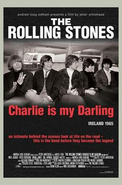 The Rolling Stones: Charlie Is My Darling - Ireland 1965 (2012)