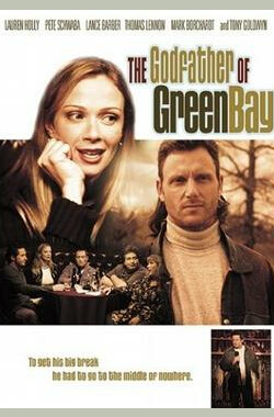 绿湾教父 The Godfather Of Green Bay (2006)