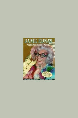 Dame Edna's Neighbourhood Watch (1992)