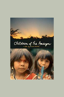 Children of the Amazon (2008)