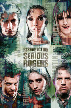Resurrection of Serious Rogers (2010)